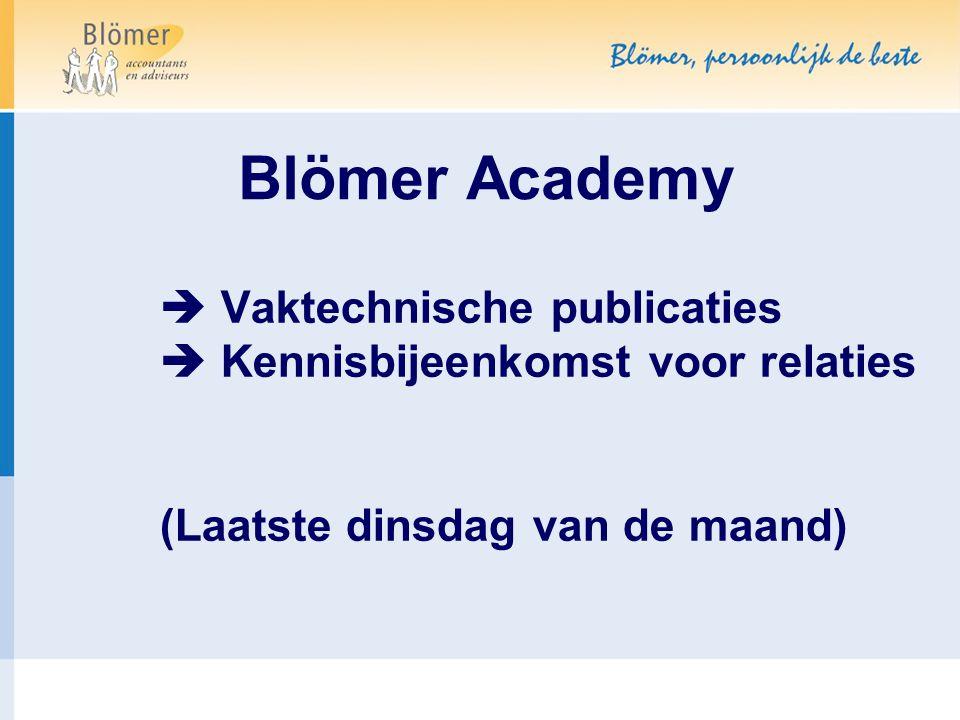 Blömer Academy 2014 Programma najaar: 30/9 Werkkostenregeling 28/10 Toezicht in not for profit 25/11 Fiscale actualiteiten 2015