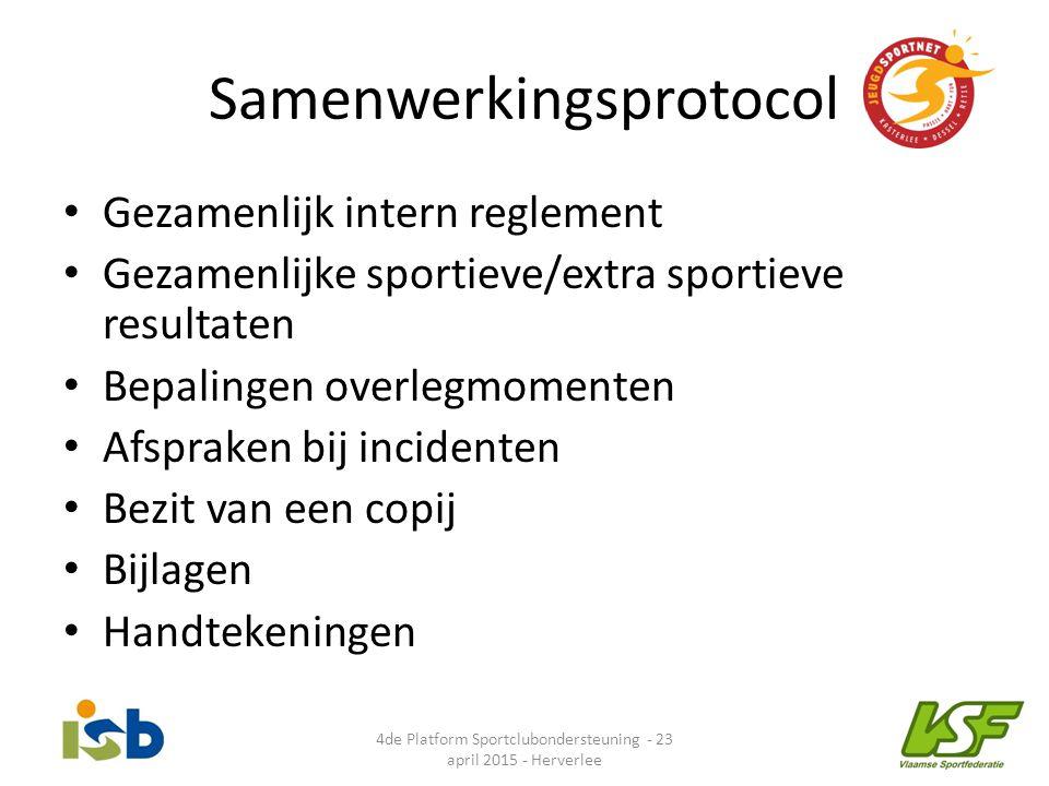Samenwerkingsprotocol Gezamenlijk intern reglement Gezamenlijke sportieve/extra sportieve resultaten Bepalingen overlegmomenten Afspraken bij incident