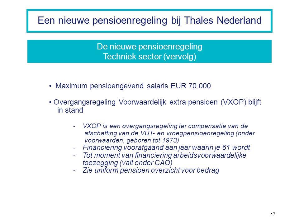 18 Een nieuwe pensioenregeling bij Thales Nederland Nabestaandenpensioen (NP) bij overlijden vóór pensionering en bij pensionering (NB oude regeling leeftijd 65; nieuwe regeling leeftijd 67) In oude regeling NP steeds 70% van OP In nieuwe regeling NP alleen bij overlijden voor pensioendatum 70% van OP.