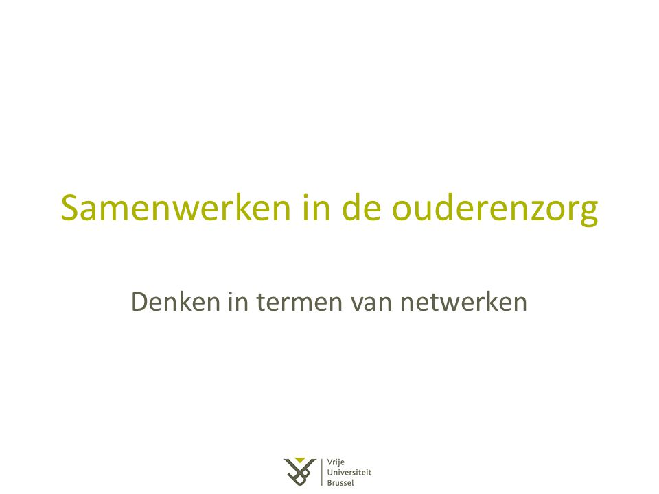 Netwerken besturen: governance Er wordt te weinig gedacht in termen van governance en aansturen van netwerken – Gevolg: duurzaamheid van het netwerk wordt niet gerealiseerd – Het coordinator fenomeen – Samenwerken definiëren als een operationeel probleem Doelgericht netwerk als geheel moet aangestuurd ( gemanaged ) worden – Strategisch aansturen en operationele samenwerken Er is niet een uniek governancemodel – Participatief, deconcentreerd, gedecentraliseerd, gecentraliseerd,… – Governancemodel afstemmen op types netwerk (grootte en fase levenscyklus)