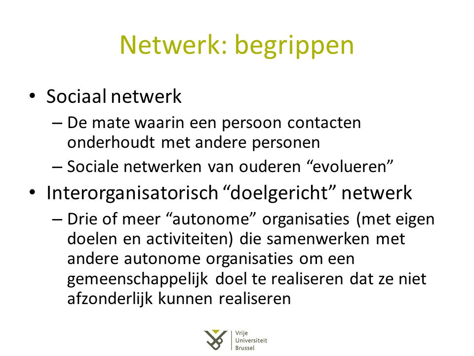 """Netwerk: begrippen Sociaal netwerk – De mate waarin een persoon contacten onderhoudt met andere personen – Sociale netwerken van ouderen """"evolueren"""" I"""