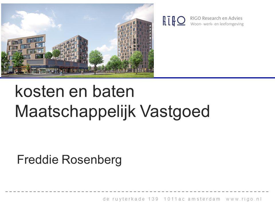 de ruyterkade 139 1011ac amsterdam www.rigo.nl kosten en baten Maatschappelijk Vastgoed Freddie Rosenberg