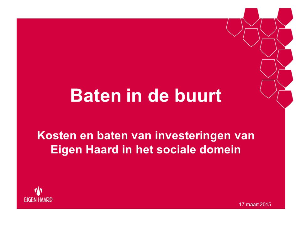 Doel onderzoek Welke maatschappelijke effecten hebben investeringen in leefbaarheid van Eigen Haard gehad op leefbaarheid.