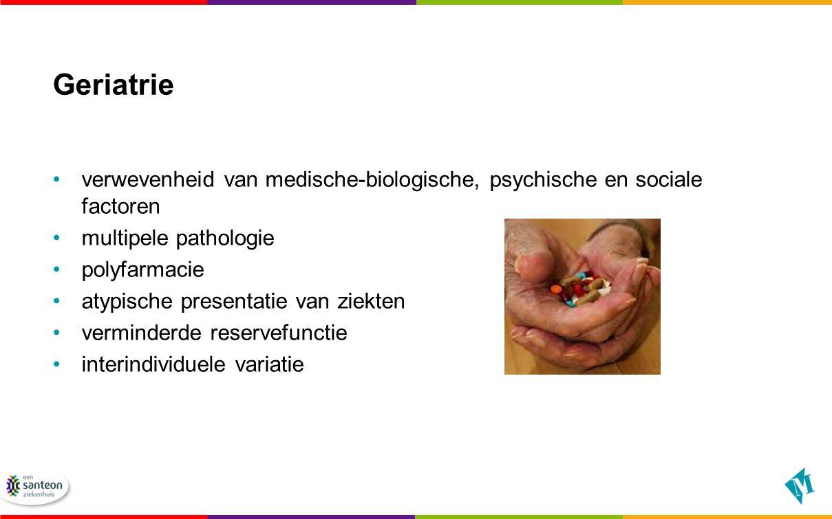 Geriatrie verwevenheid van medische-biologische, psychische en sociale factoren multipele pathologie polyfarmacie atypische presentatie van ziekten verminderde reservefunctie interindividuele variatie