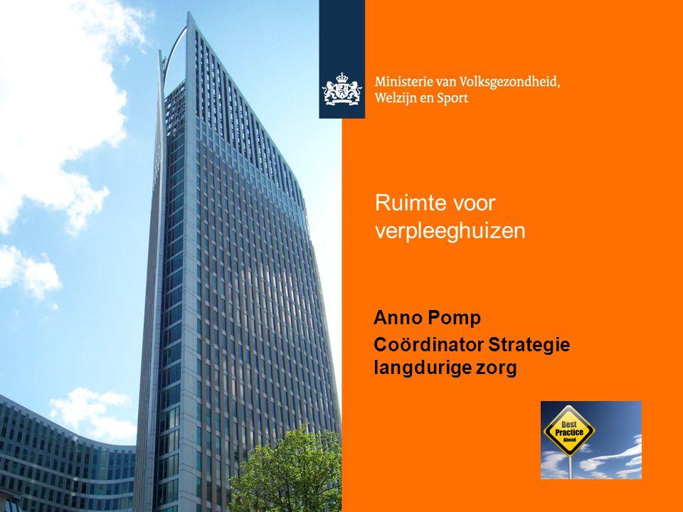 1 Ruimte voor verpleeghuizen Anno Pomp Coördinator Strategie langdurige zorg