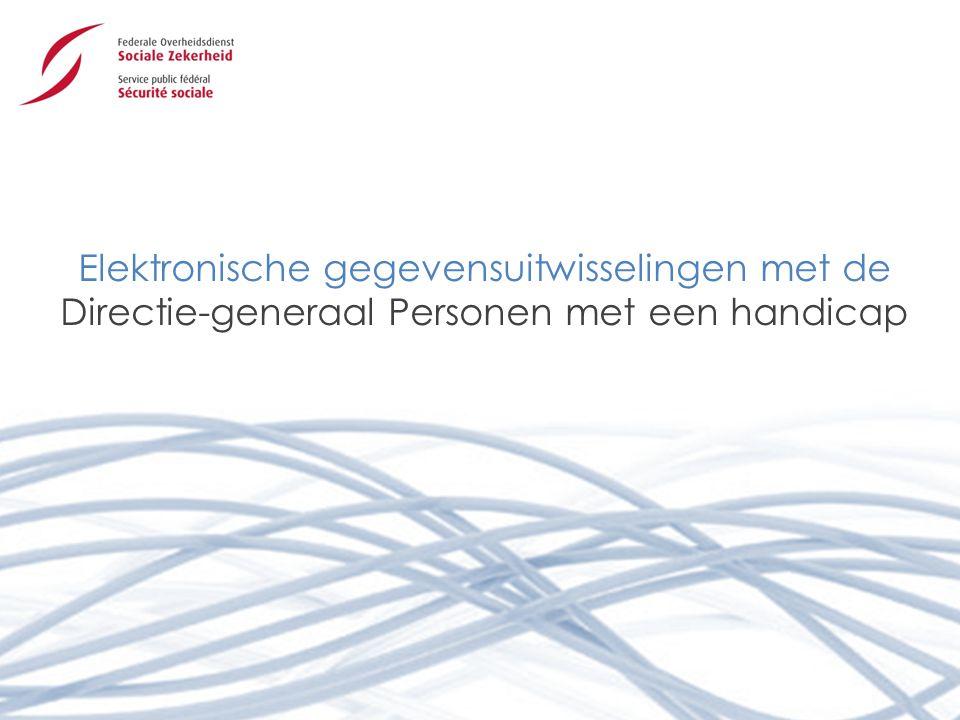 Elektronische gegevensuitwisselingen met de Directie-generaal Personen met een handicap