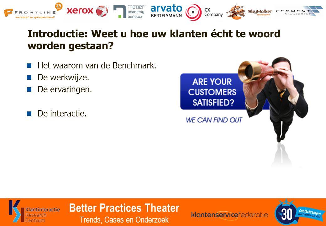 Better Practices Theater Trends, Cases en Onderzoek Introductie: Weet u hoe uw klanten écht te woord worden gestaan.