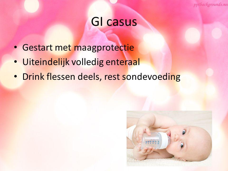 GI casus Gestart met maagprotectie Uiteindelijk volledig enteraal Drink flessen deels, rest sondevoeding