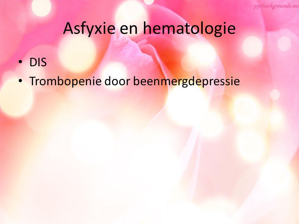 Asfyxie en hematologie DIS Trombopenie door beenmergdepressie