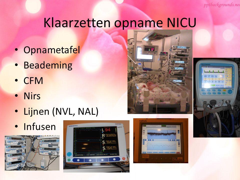Klaarzetten opname NICU Opnametafel Beademing CFM Nirs Lijnen (NVL, NAL) Infusen