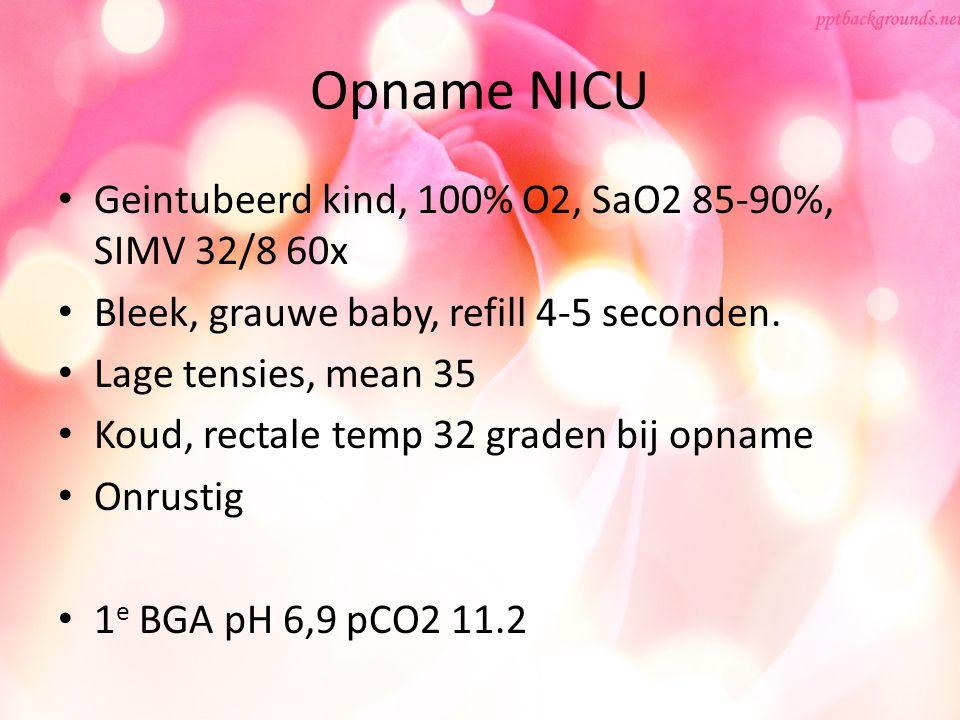 Opname NICU Geintubeerd kind, 100% O2, SaO2 85-90%, SIMV 32/8 60x Bleek, grauwe baby, refill 4-5 seconden. Lage tensies, mean 35 Koud, rectale temp 32