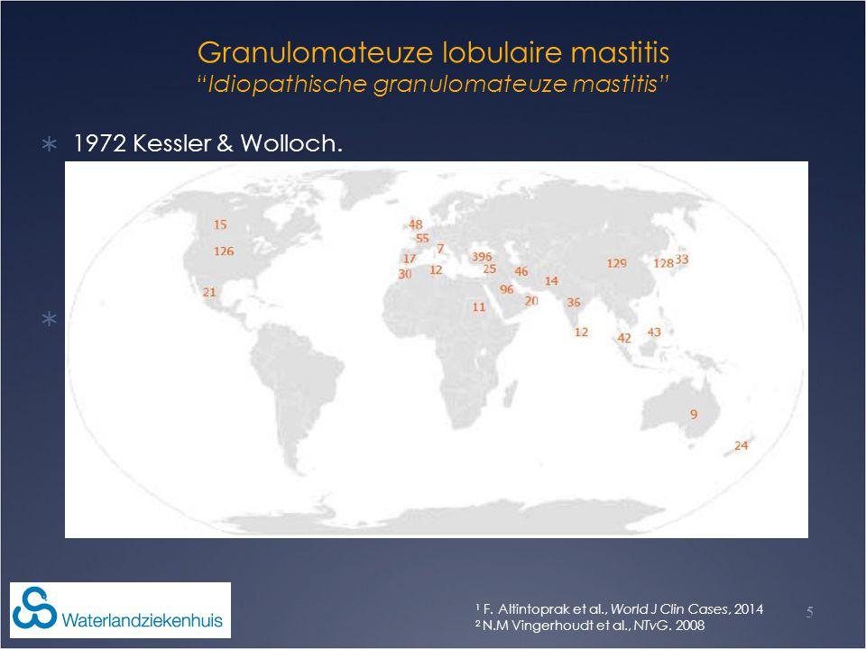 "Granulomateuze lobulaire mastitis ""Idiopathische granulomateuze mastitis""  1972 Kessler & Wolloch.  Benigne tumor.  Chronische inflammatie.  Zeldz"