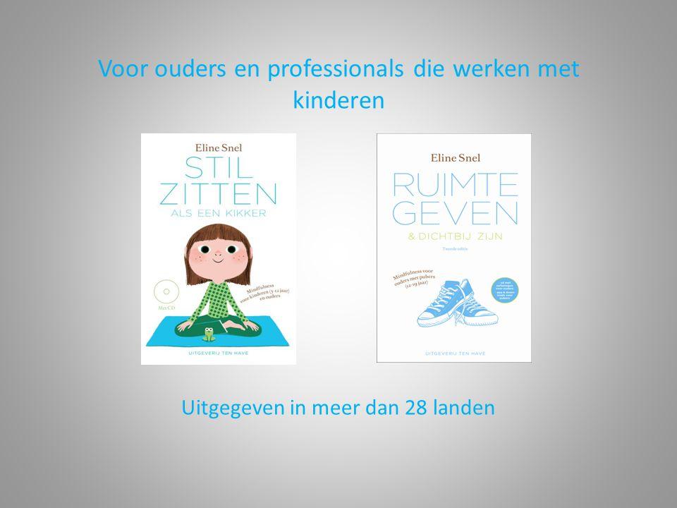 Voor ouders en professionals die werken met kinderen Uitgegeven in meer dan 28 landen