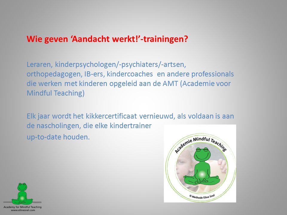 Wie geven 'Aandacht werkt!'-trainingen.