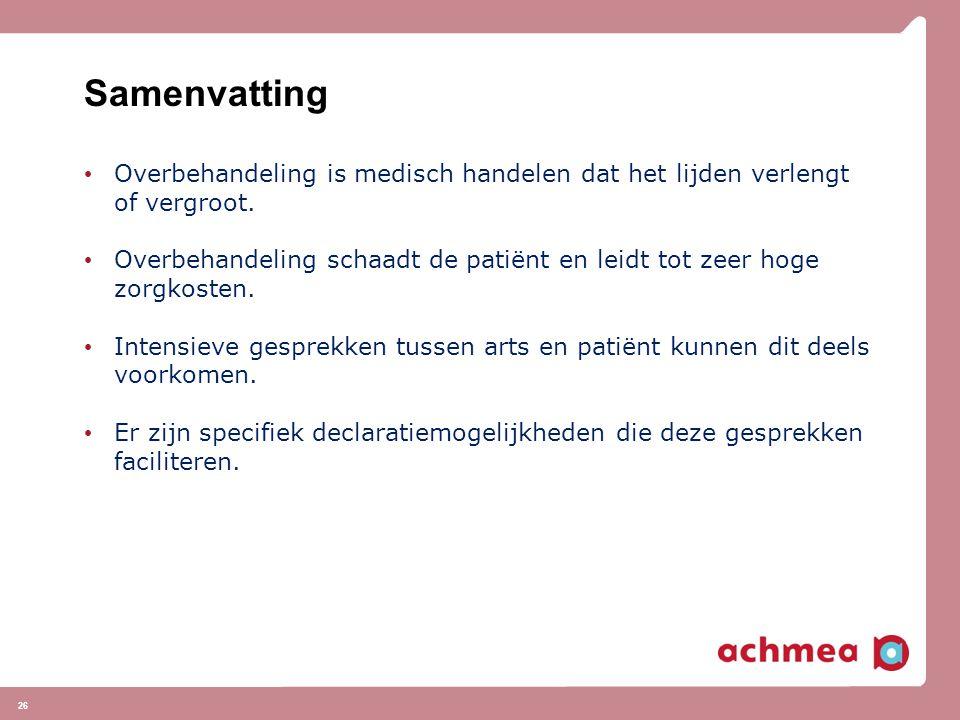Samenvatting Overbehandeling is medisch handelen dat het lijden verlengt of vergroot. Overbehandeling schaadt de patiënt en leidt tot zeer hoge zorgko