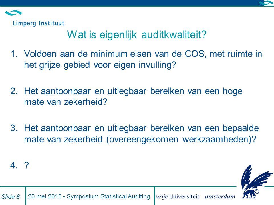 20 mei 2015 - Symposium Statistical Auditing Slide 8 Wat is eigenlijk auditkwaliteit.