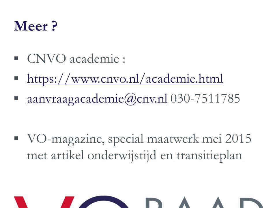 Meer ?  CNVO academie :  https://www.cnvo.nl/academie.html https://www.cnvo.nl/academie.html  aanvraagacademie@cnv.nl 030-7511785 aanvraagacademie@