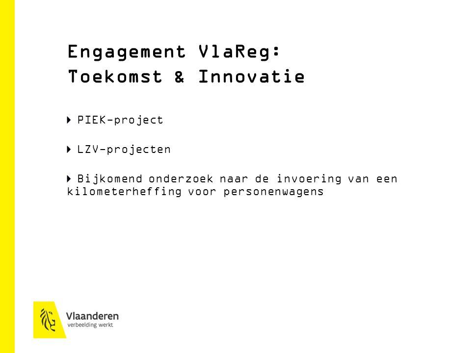 PIEK-project LZV-projecten Bijkomend onderzoek naar de invoering van een kilometerheffing voor personenwagens Engagement VlaReg: Toekomst & Innovatie