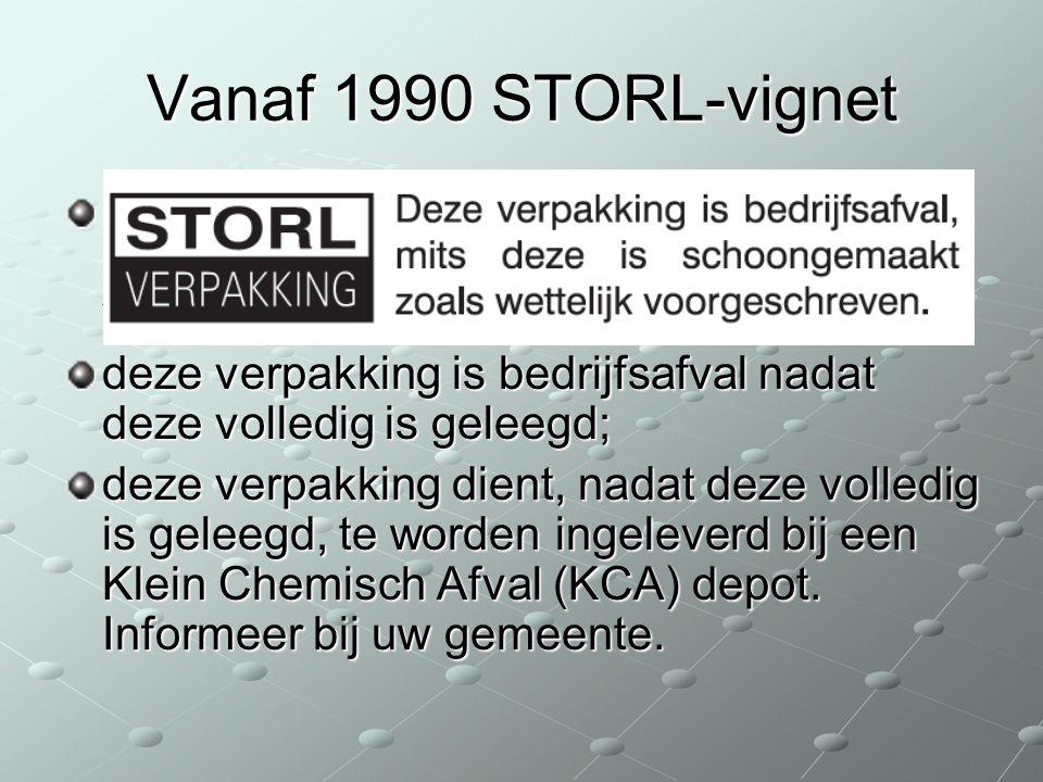 Vanaf 1990 STORL-vignet deze verpakking is bedrijfsafval mits deze is schoongespoeld zoals wettelijk is voorgeschreven; deze verpakking is bedrijfsafv