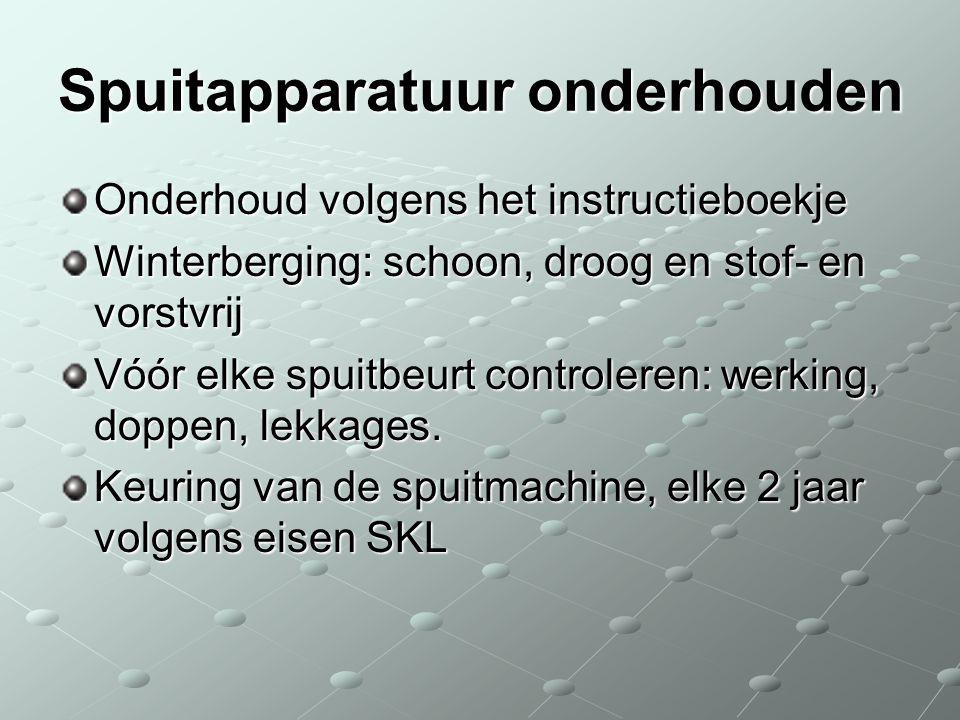 Spuitapparatuur onderhouden Onderhoud volgens het instructieboekje Winterberging: schoon, droog en stof- en vorstvrij Vóór elke spuitbeurt controleren