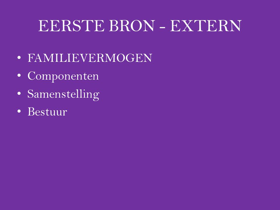 EERSTE BRON - EXTERN FAMILIEVERMOGEN Componenten Samenstelling Bestuur