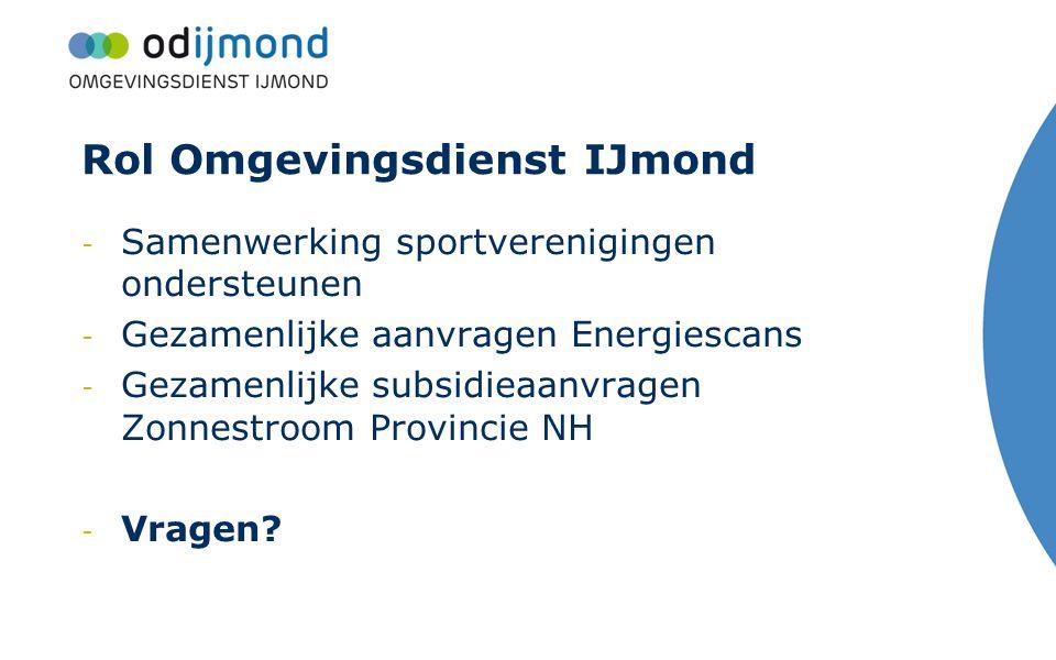 Rol Omgevingsdienst IJmond - Samenwerking sportverenigingen ondersteunen - Gezamenlijke aanvragen Energiescans - Gezamenlijke subsidieaanvragen Zonnes