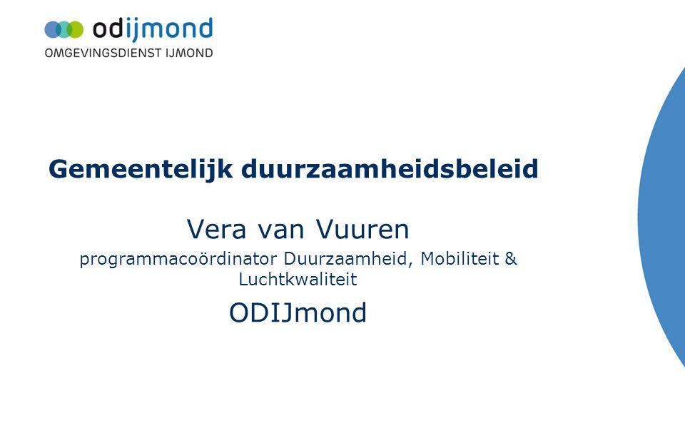 Vera van Vuuren programmacoördinator Duurzaamheid, Mobiliteit & Luchtkwaliteit ODIJmond Gemeentelijk duurzaamheidsbeleid