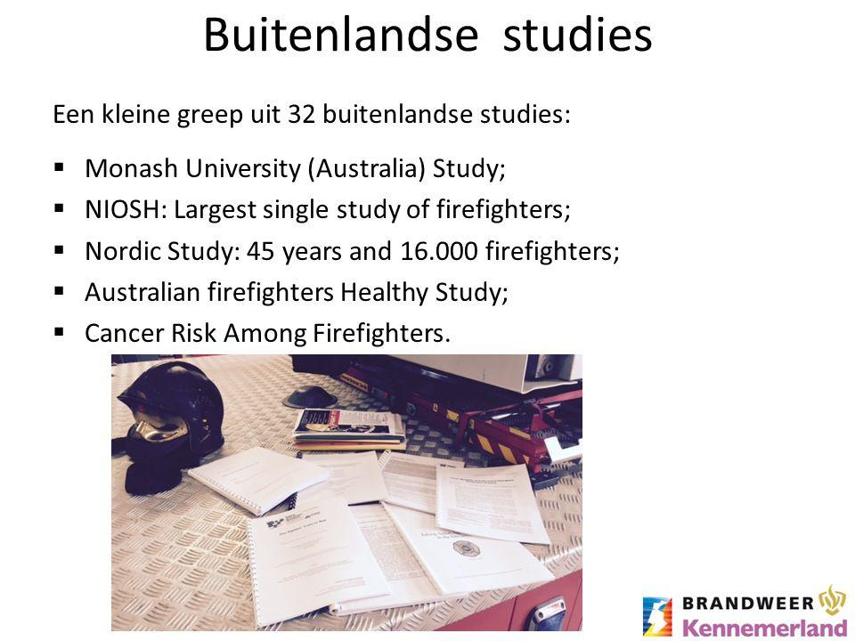 Buitenlandse studies Een kleine greep uit 32 buitenlandse studies:  Monash University (Australia) Study;  NIOSH: Largest single study of firefighter