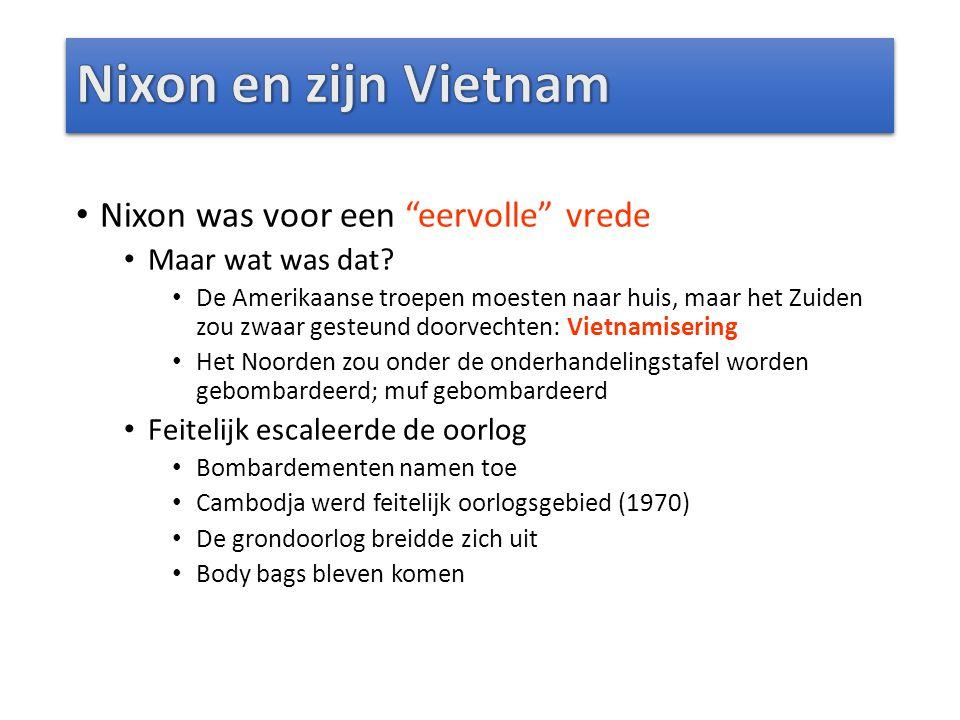 """Nixon was voor een """"eervolle"""" vrede Maar wat was dat? De Amerikaanse troepen moesten naar huis, maar het Zuiden zou zwaar gesteund doorvechten: Vietna"""