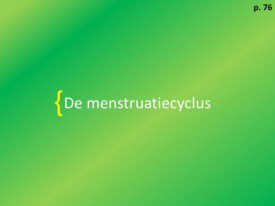 { De menstruatiecyclus p. 76