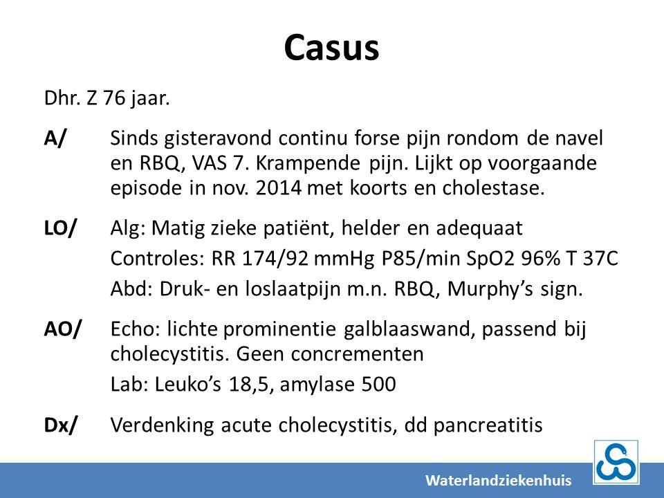 Epidemiologie Acute cholecystitis 3-9% van alle patiënten met abdominale klachten op de SEH In 82-98% gaat acute cholecystitis gepaard met cholecystolithiasis Waterlandziekenhuis