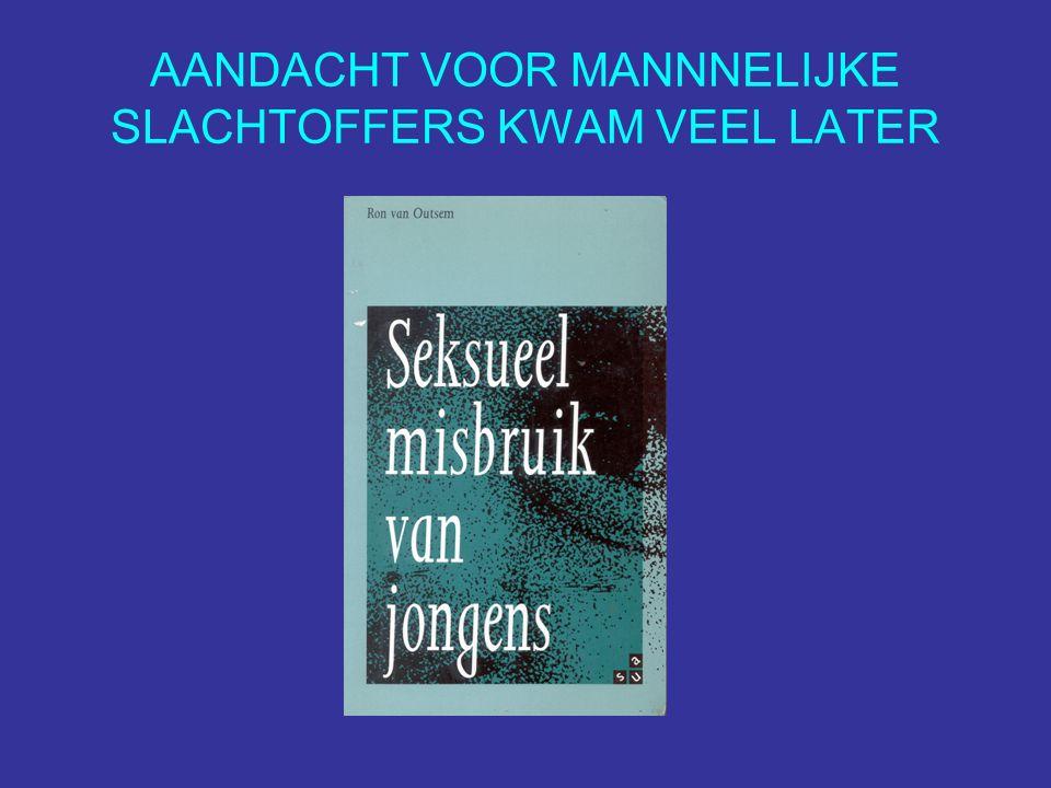 AANDACHT VOOR MANNNELIJKE SLACHTOFFERS KWAM VEEL LATER