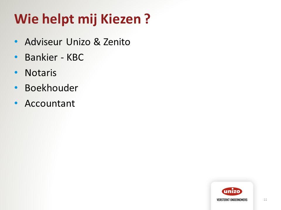 Wie helpt mij Kiezen ? Adviseur Unizo & Zenito Bankier - KBC Notaris Boekhouder Accountant 22