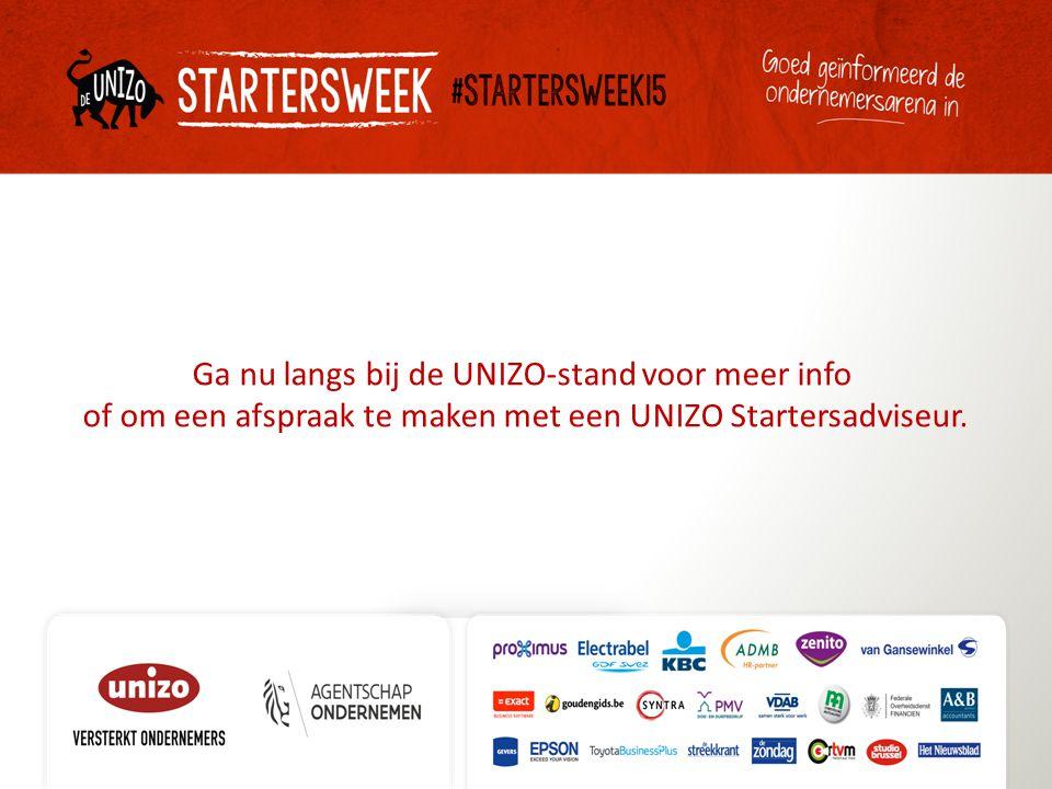Ga nu langs bij de UNIZO-stand voor meer info of om een afspraak te maken met een UNIZO Startersadviseur.