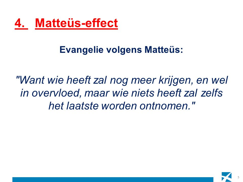 4. Matteüs-effect Evangelie volgens Matteüs: