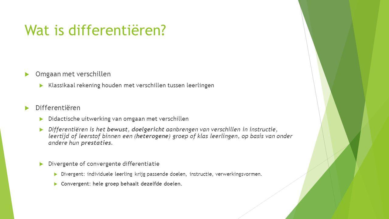 Stap 5: Organisatie van differentiatie  2 werkwijzers  Basisplanner  Verrijkingsplanner  Minder opdrachten werkboek + opdrachten van keuzemenu  Zelfde leerdoelen