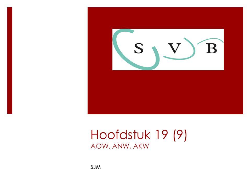 Hoofdstuk 19 (9) AOW, ANW, AKW SJM