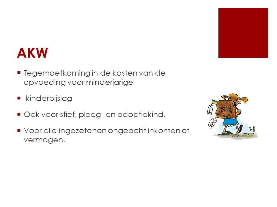 AKW  Tegemoetkoming in de kosten van de opvoeding voor minderjarige  kinderbijslag  Ook voor stief, pleeg- en adoptiekind.