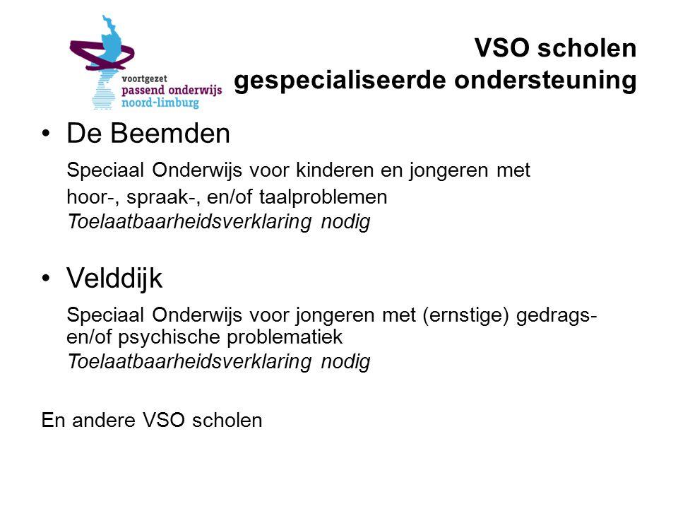 VSO scholen gespecialiseerde ondersteuning De Beemden Speciaal Onderwijs voor kinderen en jongeren met hoor-, spraak-, en/of taalproblemen Toelaatbaar