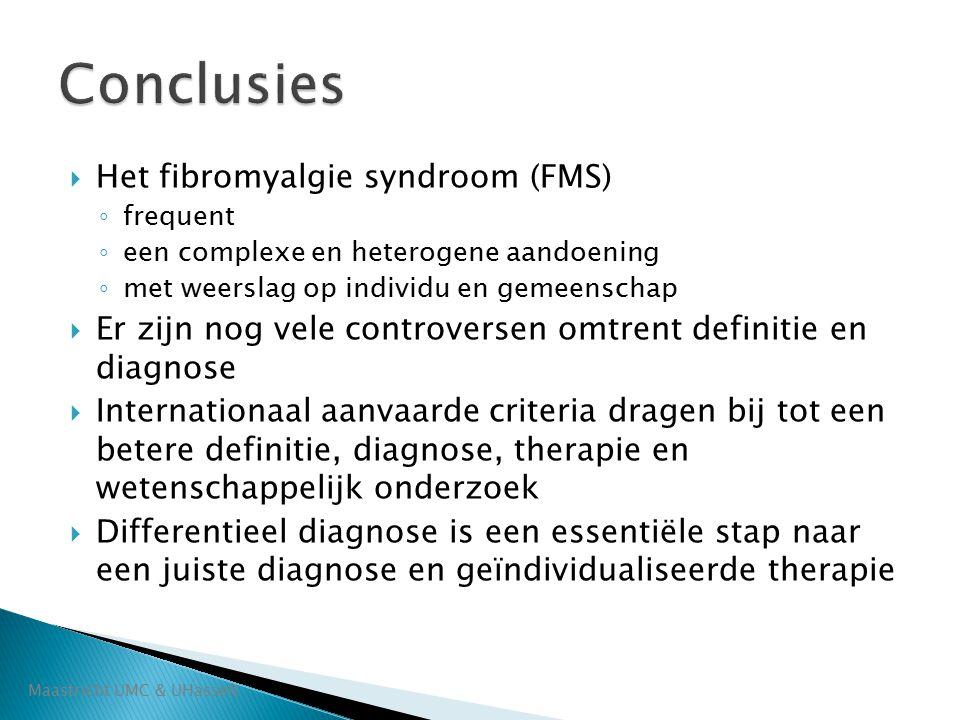  Het fibromyalgie syndroom (FMS) ◦ frequent ◦ een complexe en heterogene aandoening ◦ met weerslag op individu en gemeenschap  Er zijn nog vele cont