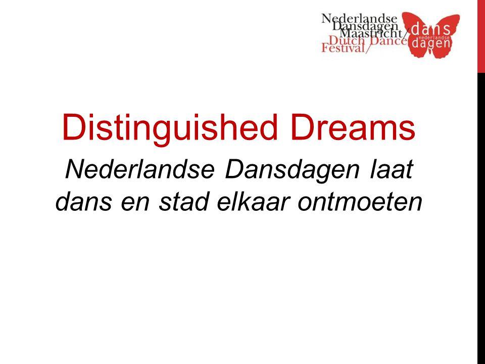 Distinguished Dreams Nederlandse Dansdagen laat dans en stad elkaar ontmoeten