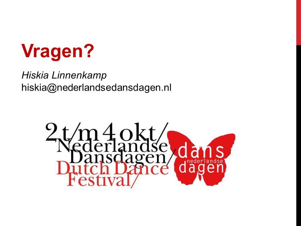 Vragen? Hiskia Linnenkamp hiskia@nederlandsedansdagen.nl