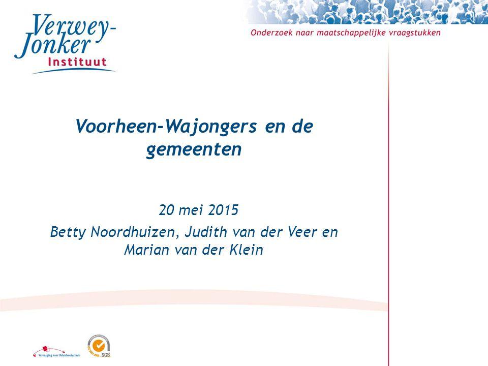Voorheen-Wajongers en de gemeenten 20 mei 2015 Betty Noordhuizen, Judith van der Veer en Marian van der Klein