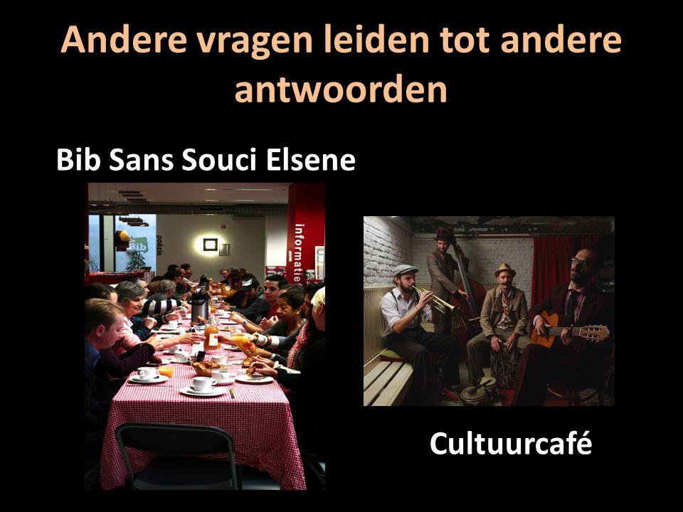 Andere vragen leiden tot andere antwoorden Bib Sans Souci Elsene Cultuurcafé