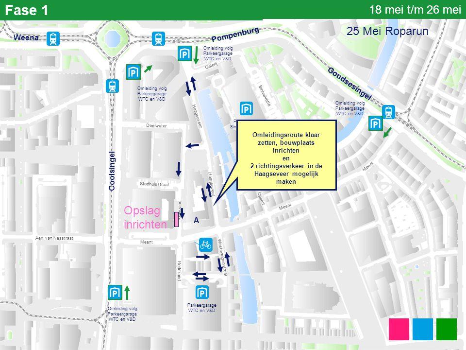 Fase 1 Parkeergarage Sint Jacobsplaats Parkeergarage WTC en V&D Coolsingel Meent Haagseveer Binnenrotte Rodezand Stadhuisstraat Doelwater Haagseveer W