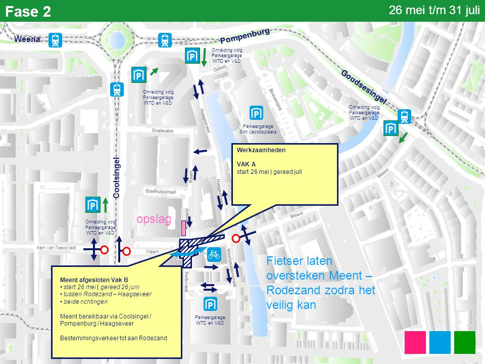 Fase 2 Parkeergarage Sint Jacobsplaats Parkeergarage WTC en V&D Coolsingel Meent Haagseveer Binnenrotte Rodezand Stadhuisstraat Doelwater Haagseveer W