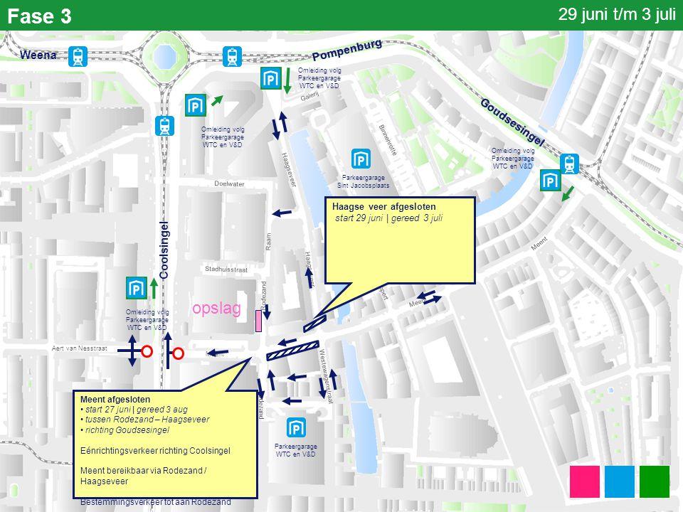 Fase 3 Parkeergarage Sint Jacobsplaats Parkeergarage WTC en V&D Coolsingel Meent Haagseveer Binnenrotte Rodezand Stadhuisstraat Doelwater Haagseveer W