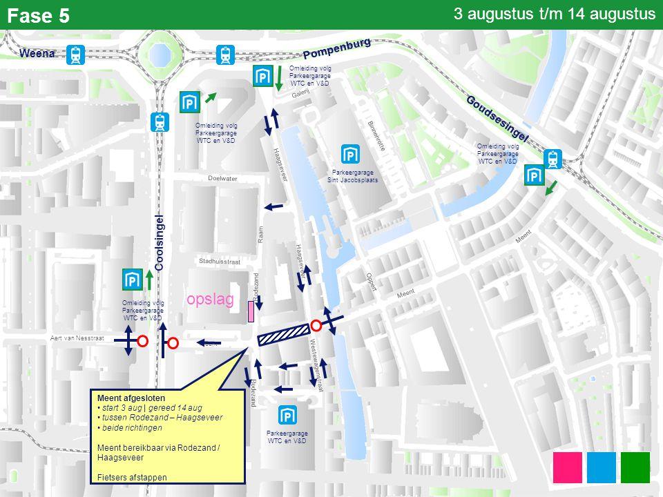 Fase 5 Parkeergarage Sint Jacobsplaats Parkeergarage WTC en V&D Coolsingel Meent Haagseveer Binnenrotte Stadhuisstraat Doelwater Haagseveer Weena West
