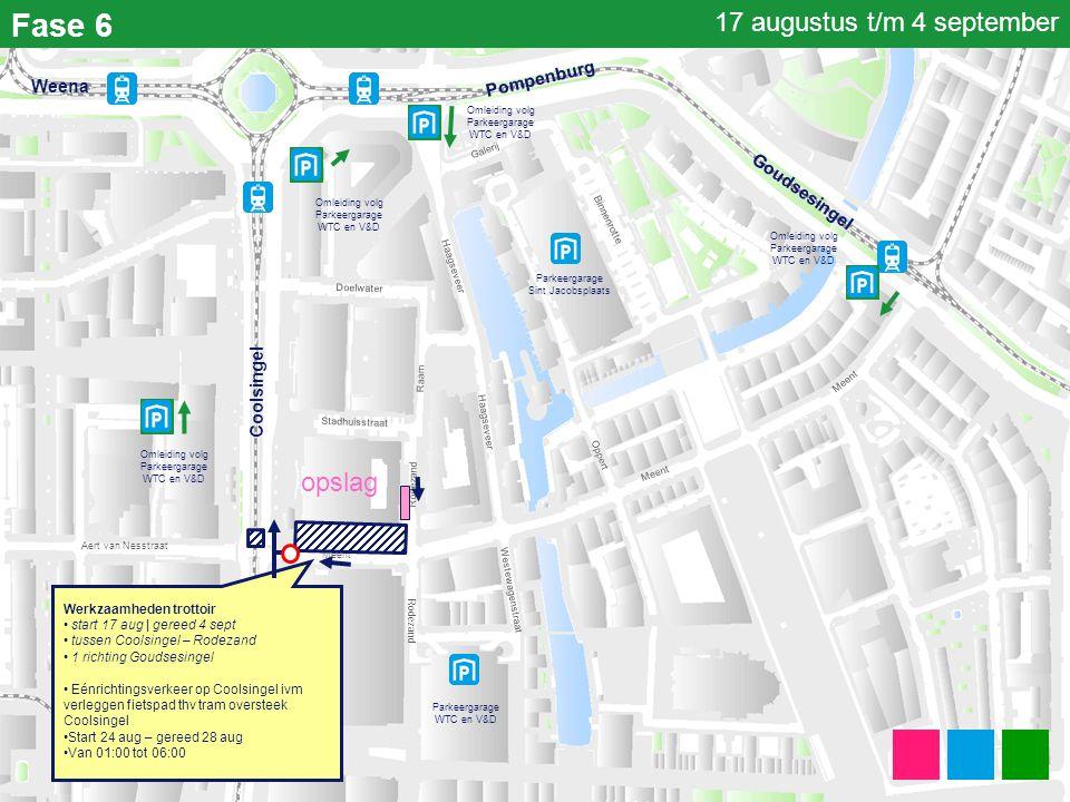 Fase 6 Parkeergarage Sint Jacobsplaats Parkeergarage WTC en V&D Coolsingel Meent Haagseveer Binnenrotte Rodezand Stadhuisstraat Doelwater Haagseveer W