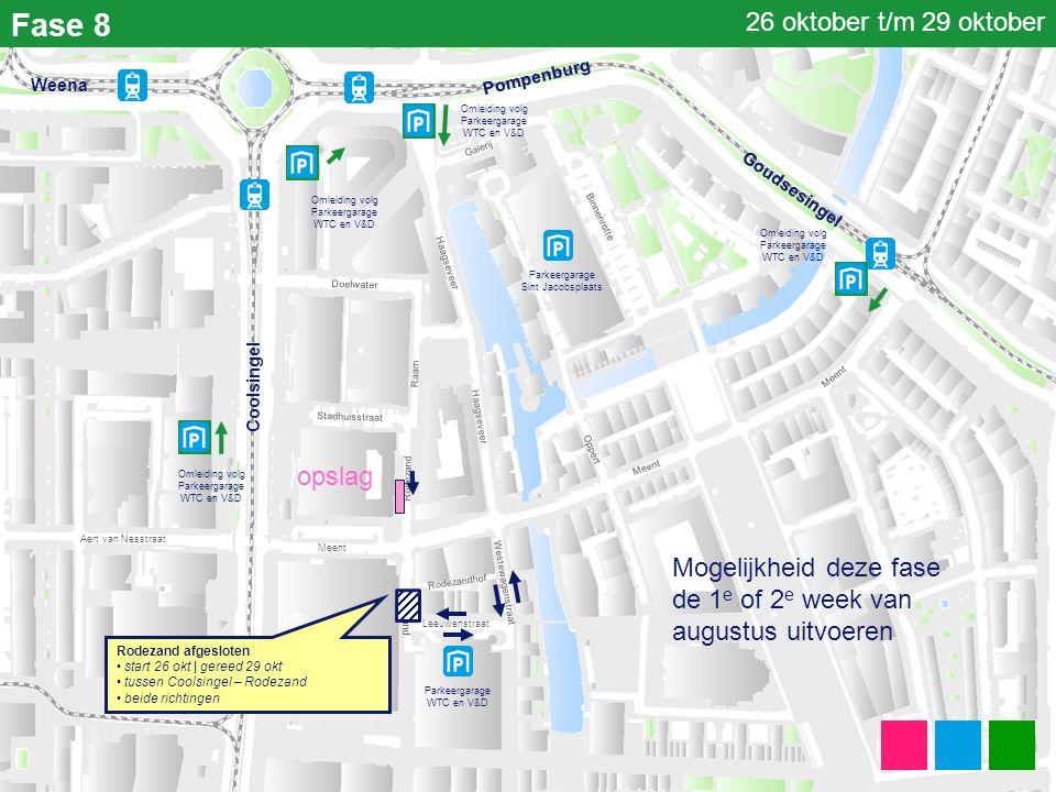 Fase 8 Parkeergarage Sint Jacobsplaats Parkeergarage WTC en V&D Coolsingel Meent Haagseveer Binnenrotte Rodezand Stadhuisstraat Doelwater Haagseveer W